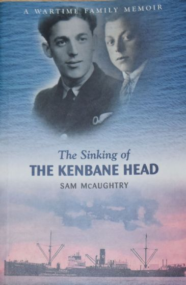 The Sinking of Kenbane Head, by Sam McAughtry